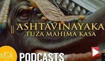 NSPA Podcasts | Ashtavinayaka Tuzha Mahima Kasa