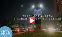 NSPA | Eric Morrissey | O Sanam - Lucky Ali (Cover)