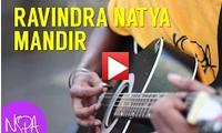 NSPA | Music and Theater at Ravindra Natya Mandir